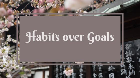 The importance of Habits over Goals - Kotobites Japanese