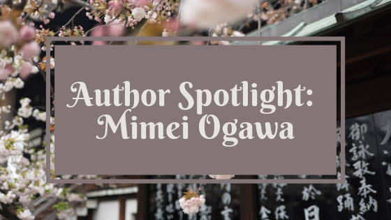 AuthorSpotlightMimeiOgawa